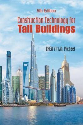 Construction Technology For Tall Buildings (Fifth Edition) by Michael Chew Yit Lin