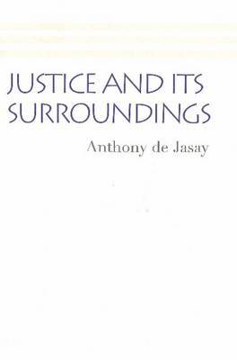 Justice and its Surroundings by Anthony De Jasay image