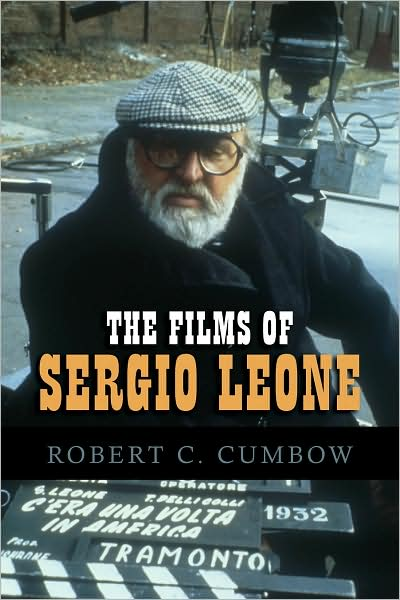 The Films of Sergio Leone by Robert C. Cumbow image