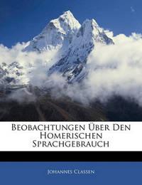 Beobachtungen Ber Den Homerischen Sprachgebrauch by Johannes Classen image