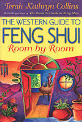 The Western Guide To Feng Shui Room By Room by Terah Kathryn Collins