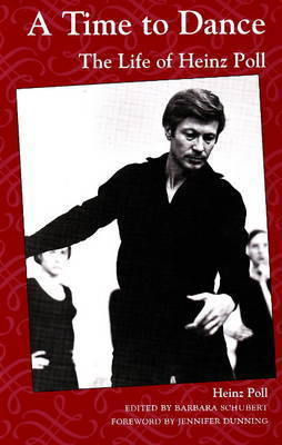 Time to Dance: The Life of Heinz Poll by Heinz Poll