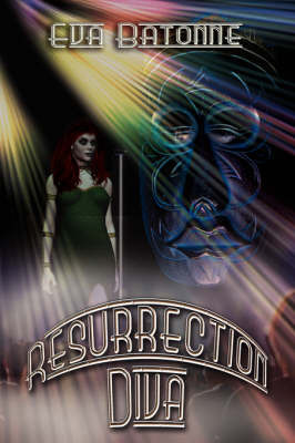 Resurrection Diva by Eva Batonne
