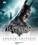 Batman: Arkham Universe: The Ultimate Visual Guide by Matthew K Manning