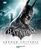 Batman: Arkham Universe: The Ultimate Visual Guide by Matthew K Manning