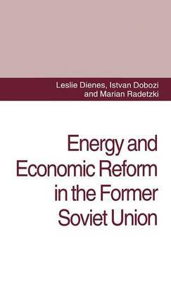 Energy and Economic Reform in the Former Soviet Union by Leslie Dienes image