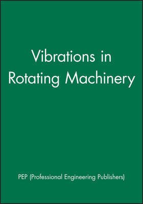 Vibrations in Rotating Machinery by Pep (Professional Engineering Publishers image
