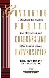 Governing Public Colleges and Universities by Richard T. Ingram