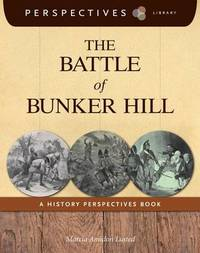 The Battle of Bunker Hill by Marcia Amidon L'Usted
