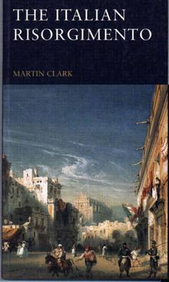 The Italian Risorgimento by Martin Clark image