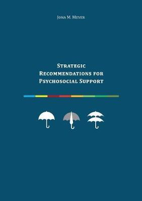Strategic Recommendations for Psychosocial Support by Jona M Meyer