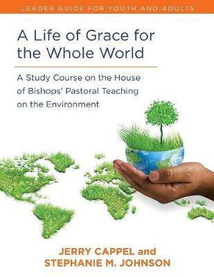 Life of Grace for the Whole World, Leader's Guide by Jerry Cappell image