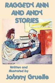 Raggedy Ann and Andy Stories - Illustrated by Johnny Gruelle