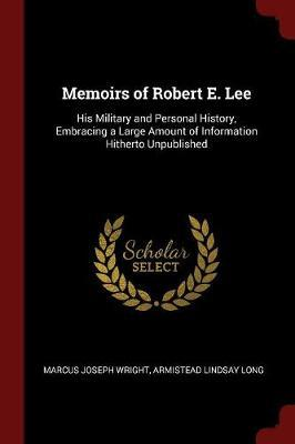 Memoirs of Robert E. Lee by Marcus Joseph Wright image