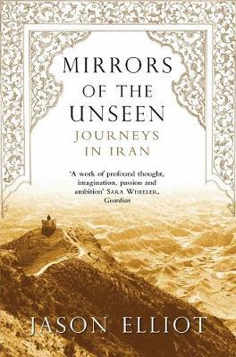 Mirrors of the Unseen by Jason Elliot image