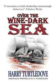 Over the Wine-Dark Sea by Harry Turtledove