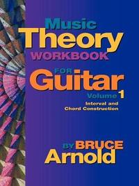 Music Theory Workbook for Guitar: v. 1 by Bruce E. Arnold