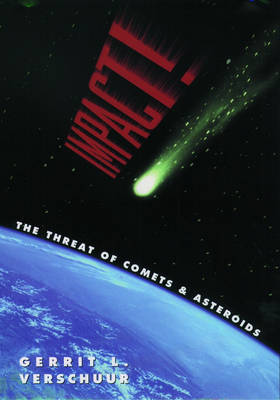Impact! The Threat of Comets and Asteroids by Gerrit L Verschuur image