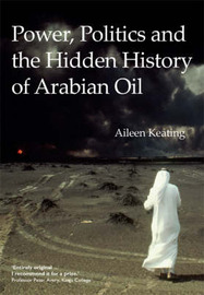 Power, Politics and the Hidden History of Arabian Oil by Aileen Keating image