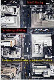 The Technology of Policing by Peter K Manning image