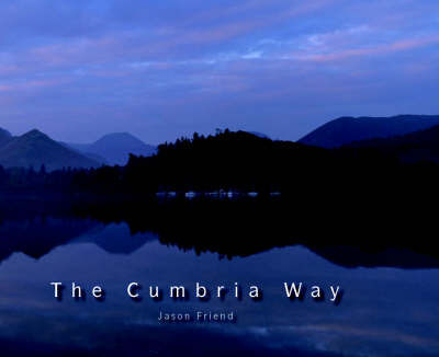The Cumbria Way by Jason Friend