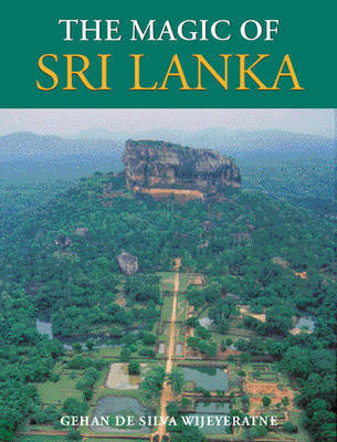 The Magic of Sri Lanka by Gehan De Sliva Wijeyeratne