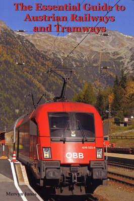 The Essential Guide to Austrian Railways and Tramways by Mervyn Jones
