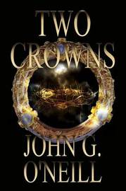 Two Crowns by John O'Neill