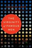 The Virginity of Famous Men: Stories by Christine Sneed