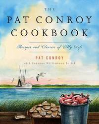 The Pat Conroy Cookbook by Pat Conroy