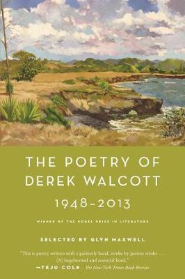 The Poetry of Derek Walcott 1948-2013 by Derek Walcott image