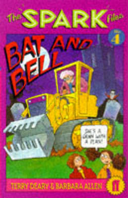 Spark Files 4: Bat and Bell by Terry Deary