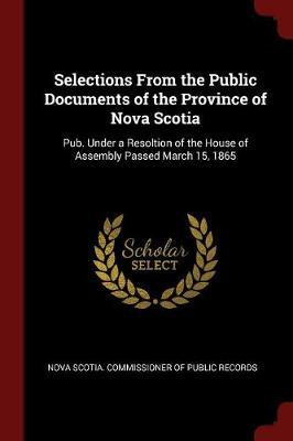 Selections from the Public Documents of the Province of Nova Scotia
