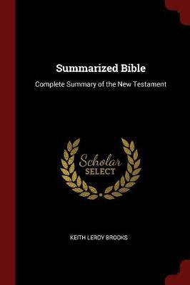 Summarized Bible by Keith L 1888-1954 Brooks