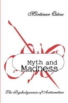 Myth and Madness by Mortimer Ostow image