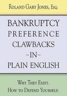 Bankruptcy Preference Clawbacks in Plain English by Roland Gary Jones Esq