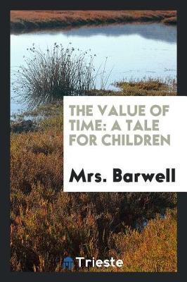 The Value of Time by Mrs Barwell