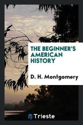 The Beginner's American History by D. H. Montgomery image