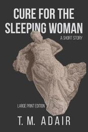 Cure for the Sleeping Woman by T M Adair image