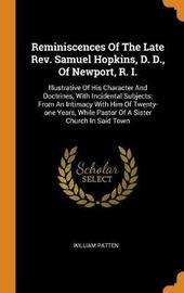 Reminiscences of the Late Rev. Samuel Hopkins, D. D., of Newport, R. I. by William Patten