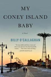 My Coney Island Baby by Billy O'Callaghan