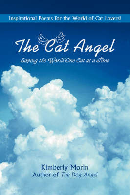 The Cat Angel: Saving the World One Cat at a Time by kimberly morin image