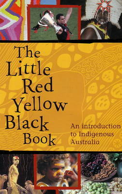 The Little Red Yellow Black Book: An Introduction to Indigenous Australia by Bruce Pascoe image