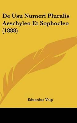 de Usu Numeri Pluralis Aeschyleo Et Sophocleo (1888) by Eduardus Volp image
