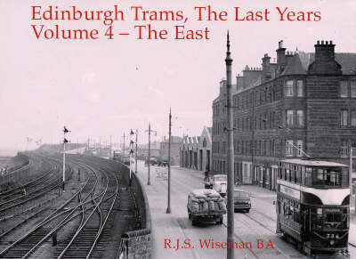 Edinburgh Trams, the Last Years: v. 4 by R.J.S. Wiseman