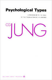 Collected Works of C.G. Jung, Volume 6: Psychological Types by C.G. Jung