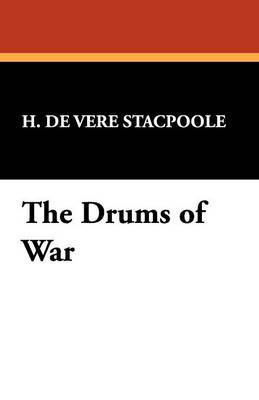 The Drums of War by Henry de Vere Stacpoole image