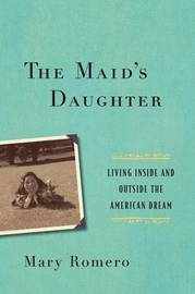 The Maid's Daughter by Mary Romero