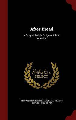 After Bread by Henryk Sienkiewicz