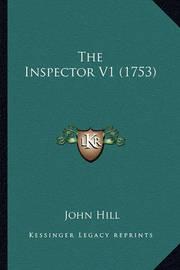 The Inspector V1 (1753) by John Hill